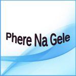 Phire Na Gele - Phere Na Gele