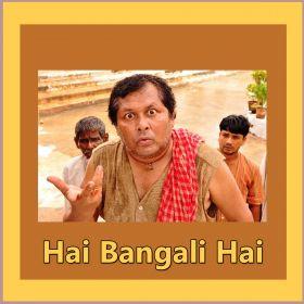 hai bangali - hai bangali hai